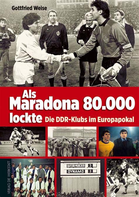 Die Werkstatt Verlag by Als Maradona 80 000 Lockte Verlag Die Werkstatt