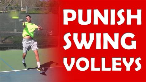 swinging volley swing volley punish slow balls youtube