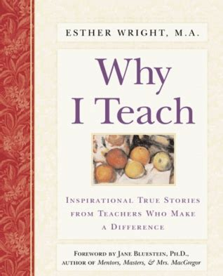 i want to make a difference books why i teach inspirational true stories from teachers who