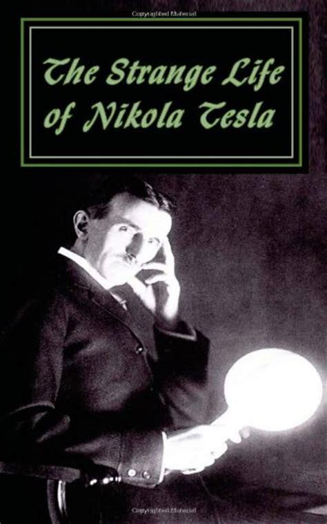 biography of nikola tesla the strange life of nikola tesla download link