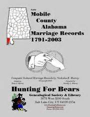 Mobile County Marriage Records Early Mobile County Alabama Marriage Records 1791 2003 Open Library