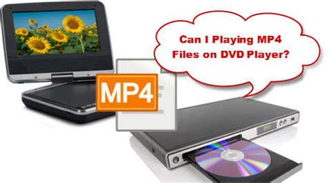 mp4 format on dvd player how to play mp4 on dvd player
