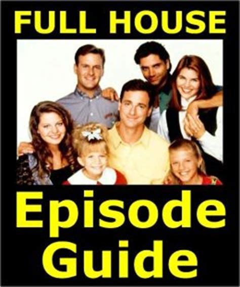 full house box set full house episode guide details all 192 episodes with plot summaries searchable