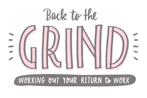 Back To The Grind by Back To The Grind Returning To Work After Maternity Leave