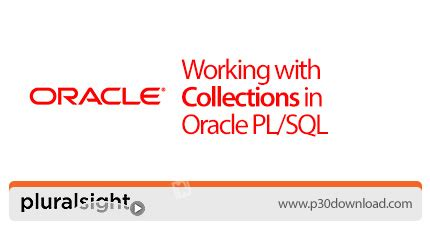 oracle tutorial collections pluralsight working with collections in oracle pl sql a2z
