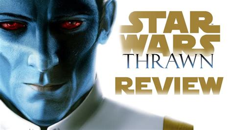 thrawn wars books thrawn is amazing wars thrawn book review