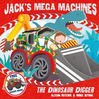 the digger s books s mega machines the dinosaur digger ebook by alison