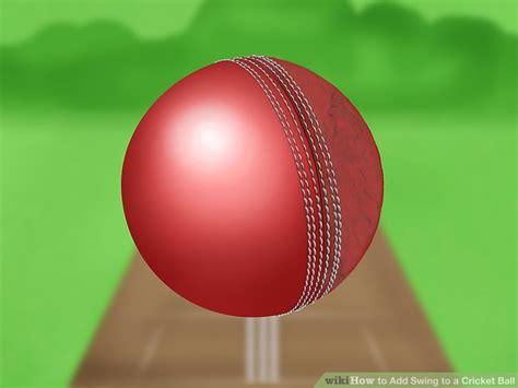 cricket ball swing 3 ways to add swing to a cricket ball wikihow