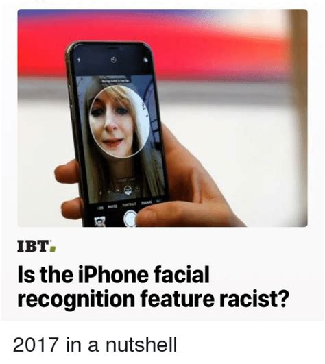 ibt   iphone facial recognition feature racist