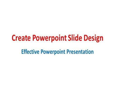 design effective powerpoint presentation create powerpoint slide design effective powerpoint