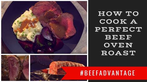 how to perfectly cook a beef oven roast the beefadvantage youtube