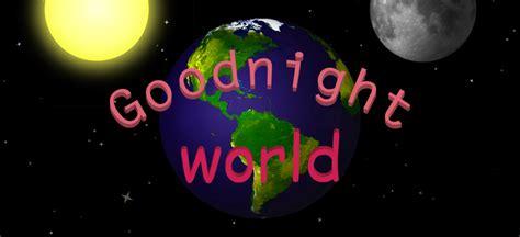 goodnight world goodnight world