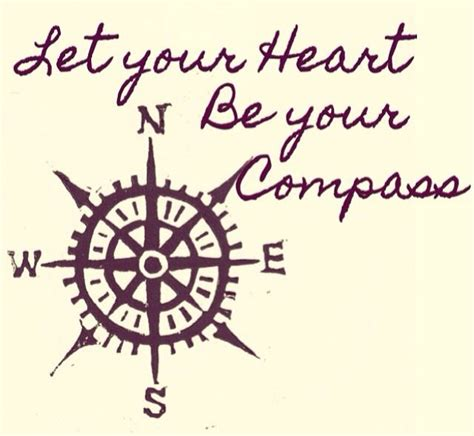 compass tattoo sayings let your heart be your compass vacation pinterest