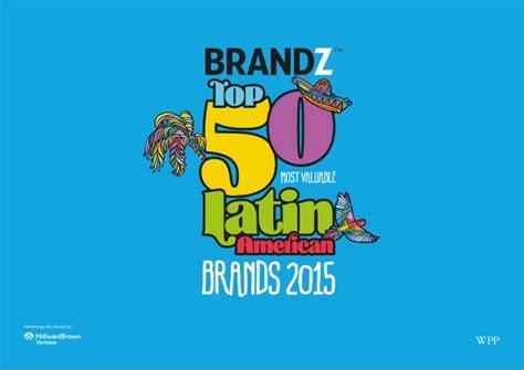 brandz top 100 most valuable brands 2015 report brandz top 50 most valuable american brands 2015 report