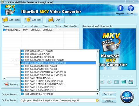 kmv format converter istarsoft mkv video converter download