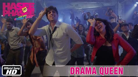 songs of film drama queen hasee toh phasee drama queen official song sidharth