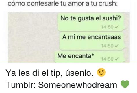 imagenes que digan crush como confesarle tu amor a tu crush no te gusta el sushi
