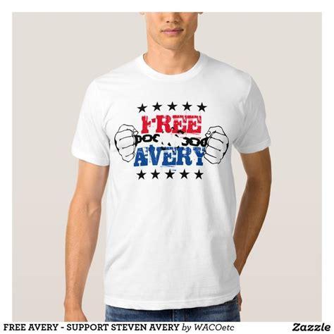 steven avery t shirt free avery support steven avery t shirt making a