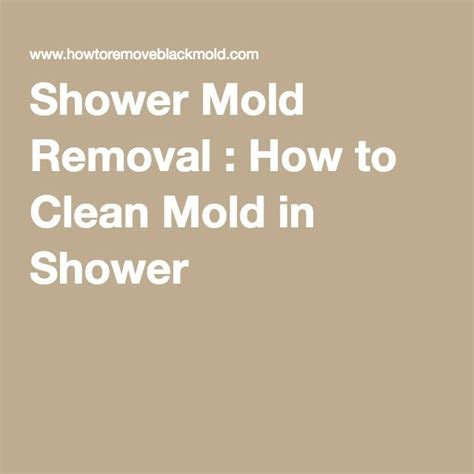 how to clean mold bathroom 17 best ideas about shower mold on pinterest cleaning