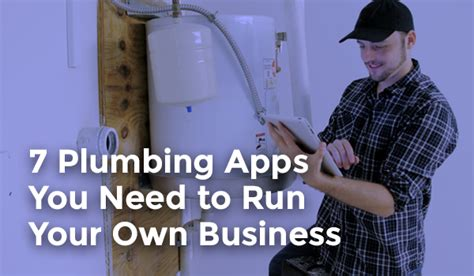 Best Plumbing Apps by 7 Plumbing Apps You Need To Run Your Own Business
