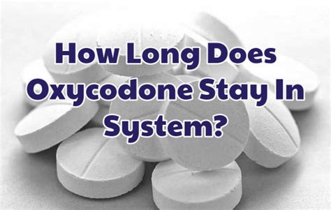How Does Jazz Detox Stay In Your System by How Does Oxycodone Stay In System Find Detox And