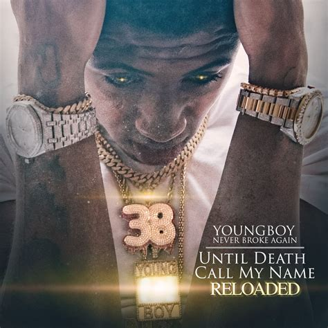 youngboy never broke again realer youngboy never broke again until death call my name