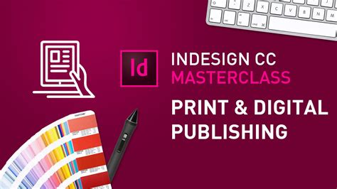 indesign tutorial for digital publishing indesign cc masterclass 10 print and digital publishing