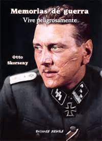 libro luchamos y perdimos memorias vive peligrosamente luchamos y perdimos otto skorzeny librer 237 a argentina
