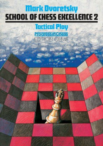 303 tricky chess tactics books school of chess excellence 2 tactical play book