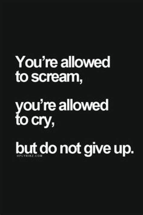 quotes about not giving up cry