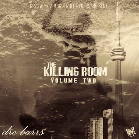 the killing room 2 dre barrs the killing room volume 2 hosted by grz tapez mixtape