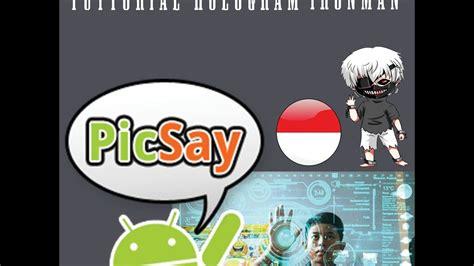 tutorial make up picsay pro tutorial membuat foto hologram ironman picsay pro