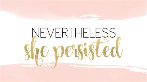 quotes wallpaper for desktop free download nevertheless she persisted motivational quote for