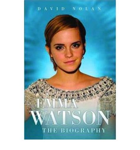 emma watson the biography book emma watson the biography by david nolan reviews