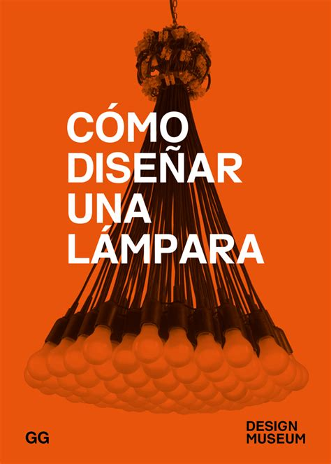 libro design museum how to c 243 mo dise 241 ar una l 225 mpara de editorial gg