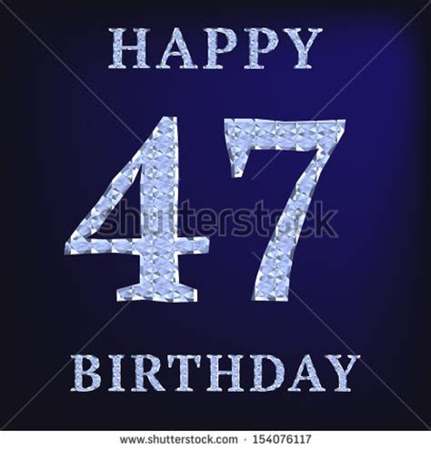 benefits of being 47 years old 47th birthday stock photos images pictures shutterstock