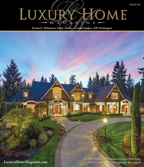 luxury home magazine vancouver sw washington luxury luxury home magazine oregon sw washington issue 14 6 by