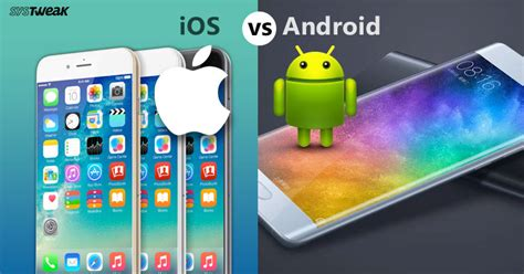 ios vs android comparison android vs ios the toughest comparison