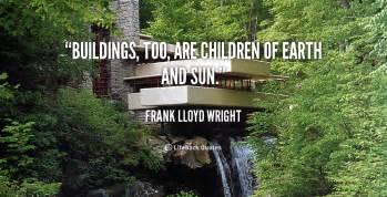 building frank lloyd wright quotes quotesgram