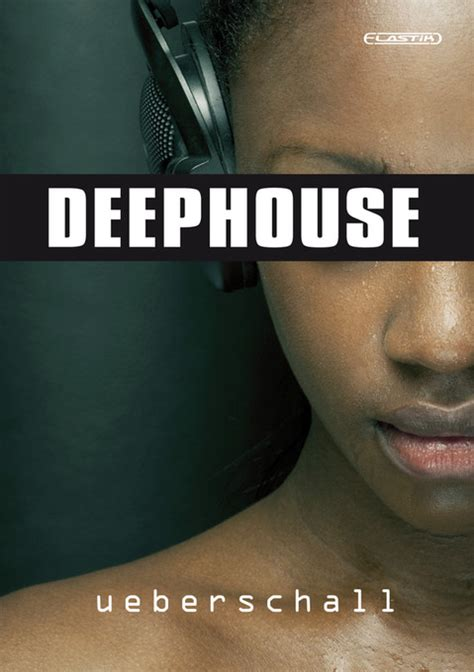 new house music release ueberschall deep house elastik soundbank for deep house music