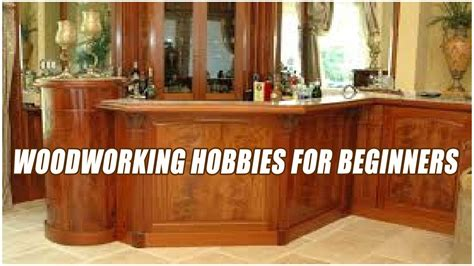 woodworking hobbies  beginners youtube