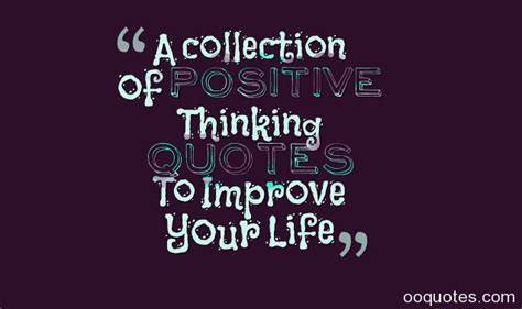 collection  positive thinking quotes  improve  life quotes