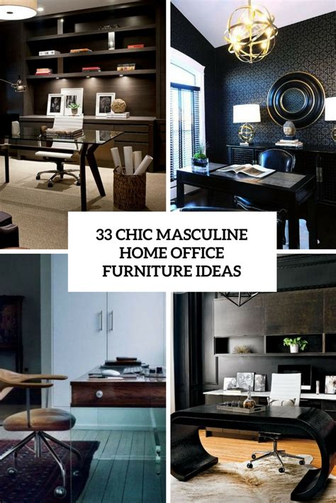 17 best ideas about masculine home offices on pinterest 33 chic masculine home office furniture ideas digsdigs