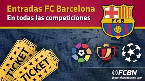entradas para el madrid barcelona entradas tickets fc barcelona 2017 2018 fc barcelona