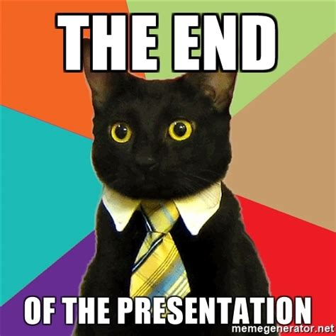 Business Cat Meme - the end of the presentation business cat meme generator