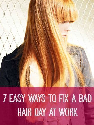 Ways To Fix A Bad Day by 7 Amazingly Easy Ways To Fix A Bad Hair Day At Work