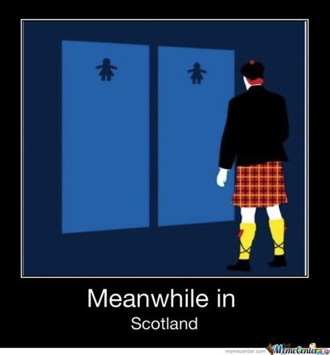 Scotland Meme - meanwhile in scotland by drmangoes meme center