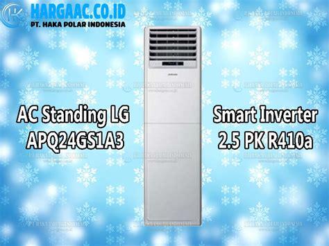 Lg Ac Split 2 Pk S18nla R410a harga jual ac standing lg apq24gs1a3 smart inverter 2 5 pk