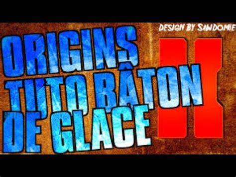 Comment Ameliorer Le Baton De Glace by Comment Ameliorer Le B 226 Ton De Glace Sur Black Ops Origins
