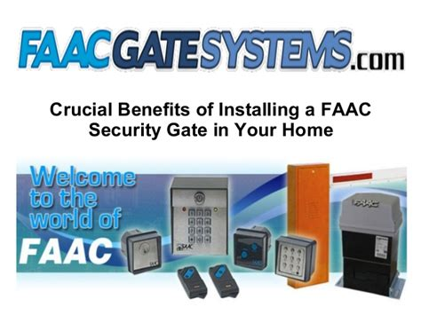 crucial benefits of installing a faac security gate in